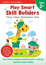 Play Smart Skill Builders 2+ (Gakken Workbooks)