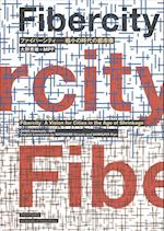 Fiber City - A Vision for the Shrinking Megacity, Tokyo 2050 [Bilingual: Japanese/English]