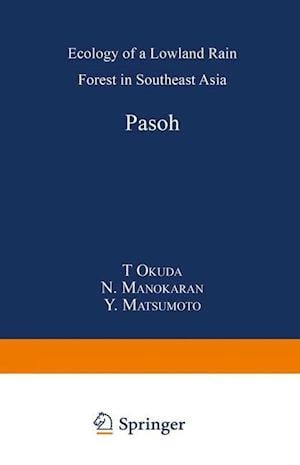 Pasoh : Ecology of a Lowland Rain Forest in Southeast Asia