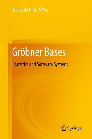 Gröbner Bases : Statistics and Software Systems