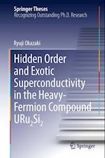 Hidden Order and Exotic Superconductivity in the Heavy-Fermion Compound URu2Si2 (Springer Theses)