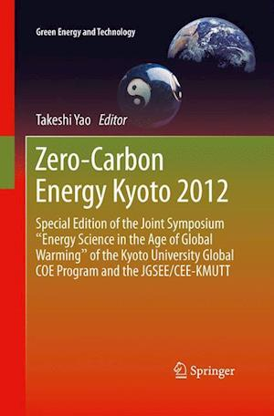 "Zero-Carbon Energy Kyoto 2012 : Special Edition of the Joint Symposium ""Energy Science in the Age of Global Warming"" of the Kyoto University Global CO"