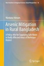 Arsenic Mitigation in Rural Bangladesh : A Policy-Mix for Supplying Safe Water in Badly Affected Areas of Meherpur District