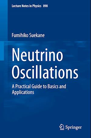 Neutrino Oscillations : A Practical Guide to Basics and Applications
