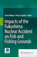 Impacts of the Fukushima Nuclear Accident on Fish and Fishing Grounds af Kaoru Nakata
