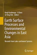 Earth Surface Processes and Environmental Changes in East Asia af Kenji Kashiwaya