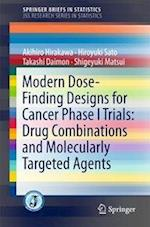 Modern Dose-Finding Designs for Cancer Phase I Trials (Springerbriefs in Statistics Jss Research Series in Statis)