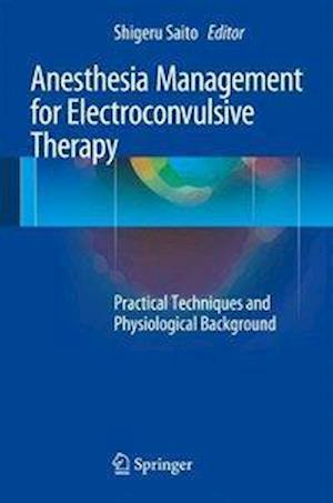 Anesthesia Management for Electroconvulsive Therapy