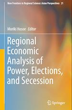Regional Economic Analysis of Power, Elections, and Secession (New Frontiers in Regional Science Asian Perspectives, nr. 21)