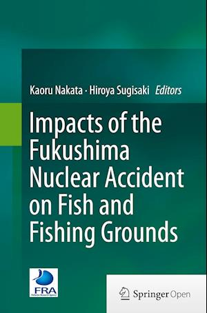 Bog, paperback Impacts of the Fukushima Nuclear Accident on Fish and Fishing Grounds af Kaoru Nakata