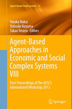 Bog, paperback Agent-Based Approaches in Economic and Social Complex Systems VIII af Yutaka Nakai