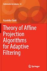 Theory of Affine Projection Algorithms for Adaptive Filtering (Mathematics for Industry, nr. 22)