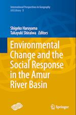 Environmental Change and the Social Response in the Amur River Basin (International Perspectives in Geography, nr. 5)
