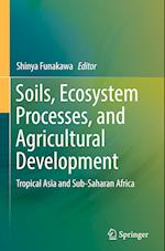 Soils, Ecosystem Processes, and Agricultural Development