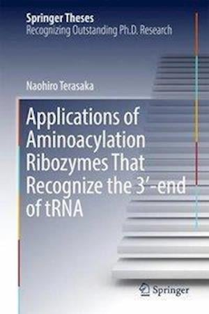 Applications of Aminoacylation Ribozymes That Recognize the 3'-end of tRNA