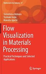 Flow Visualization in Materials Processing (Mathematics for Industry, nr. 27)
