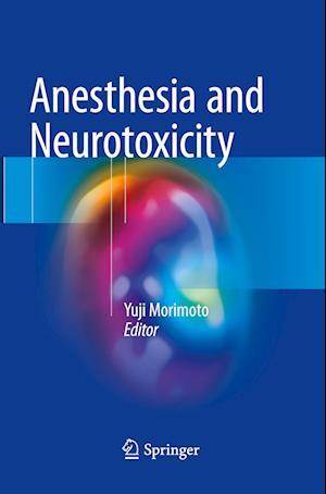 Anesthesia and Neurotoxicity