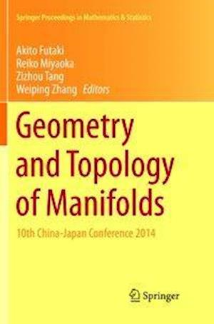 Geometry and Topology of Manifolds : 10th China-Japan Conference 2014