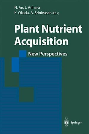Plant Nutrient Acquisition : New Perspectives