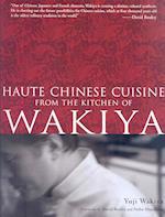 Haute Chinese Cuisine: From The Kitchen Of Wakiya