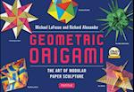 Geometric Origami Kit af Richard L Alexander, Michael Lafosse, Richard Alexander