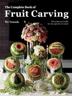 The Complete Book of Fruit Carving