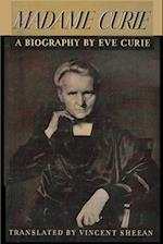 Madame Curie A Biography of Marie Curie by Eve Curie