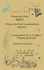 Winnie-The-Pooh in Japanese a Translation of A. A. Milne's