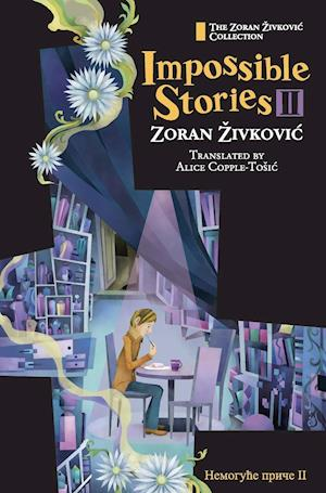 Bog, hardback Impossible Stories II af Zoran Zivkovic