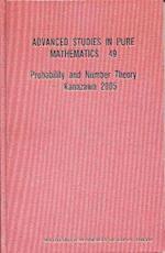 Probability and Number Theory -- Kanazawa 2005 (ADVANCED STUDIES IN PURE MATHEMATICS, nr. 49)