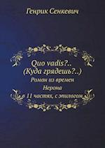 Quo Vadis?.. (Kuda Gryadesh'?)... Roman Iz Vremen Nerona V 11 Chastyah, S Epilogom af Sienkiewicz Henryk