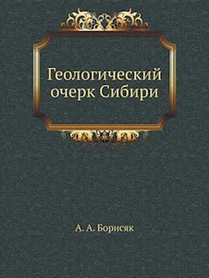 Bog, paperback Geologicheskij Ocherk Sibiri af A. a. Borisyak