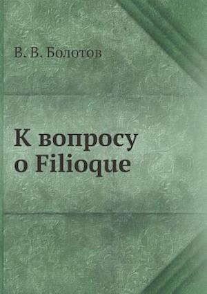 Bog, paperback K Voprosu O Filioque af V V Bolotov
