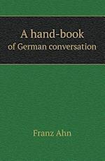 A Hand-Book of German Conversation
