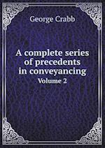 A Complete Series of Precedents in Conveyancing Volume 2