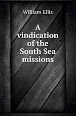 A Vindication of the South Sea Missions