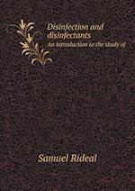 Disinfection and Disinfectants an Introduction to the Study of af Samuel Rideal