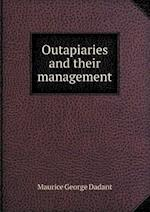 Outapiaries and Their Management af Maurice George Dadant