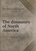 The Dinosaurs of North America
