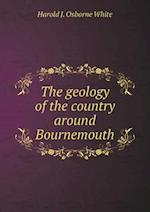 The Geology of the Country Around Bournemouth