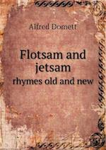 Flotsam and Jetsam Rhymes Old and New