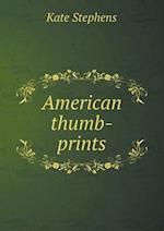 American Thumb-Prints af Kate Stephens