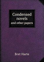 Condensed Novels and Other Papers af Bret Harte