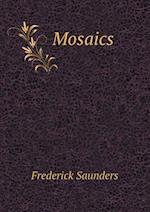 Mosaics af Frederick Saunders