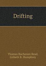 Drifting af Thomas Buchanan Read Ed, Lizbeth B. Humphrey