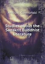 Studies about the Sanskrit Buddhist Literature af Andrzej Gawronski