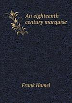 An Eighteenth Century Marquise af Frank Hamel