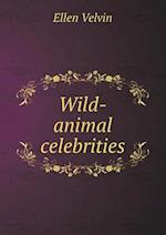 Wild-Animal Celebrities af Ellen Velvin