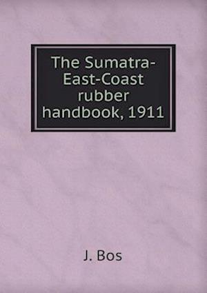 The Sumatra-East-Coast rubber handbook, 1911
