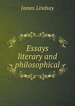 Essays Literary and Philosophical af James Lindsay